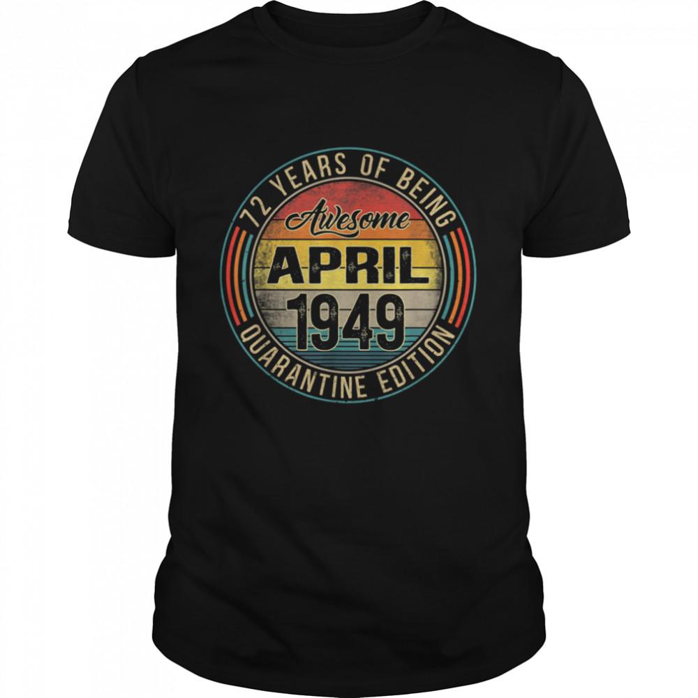 72nd Birthday Distressed April 1949 Quarantine 72 Years Old shirt Classic Men's T-shirt