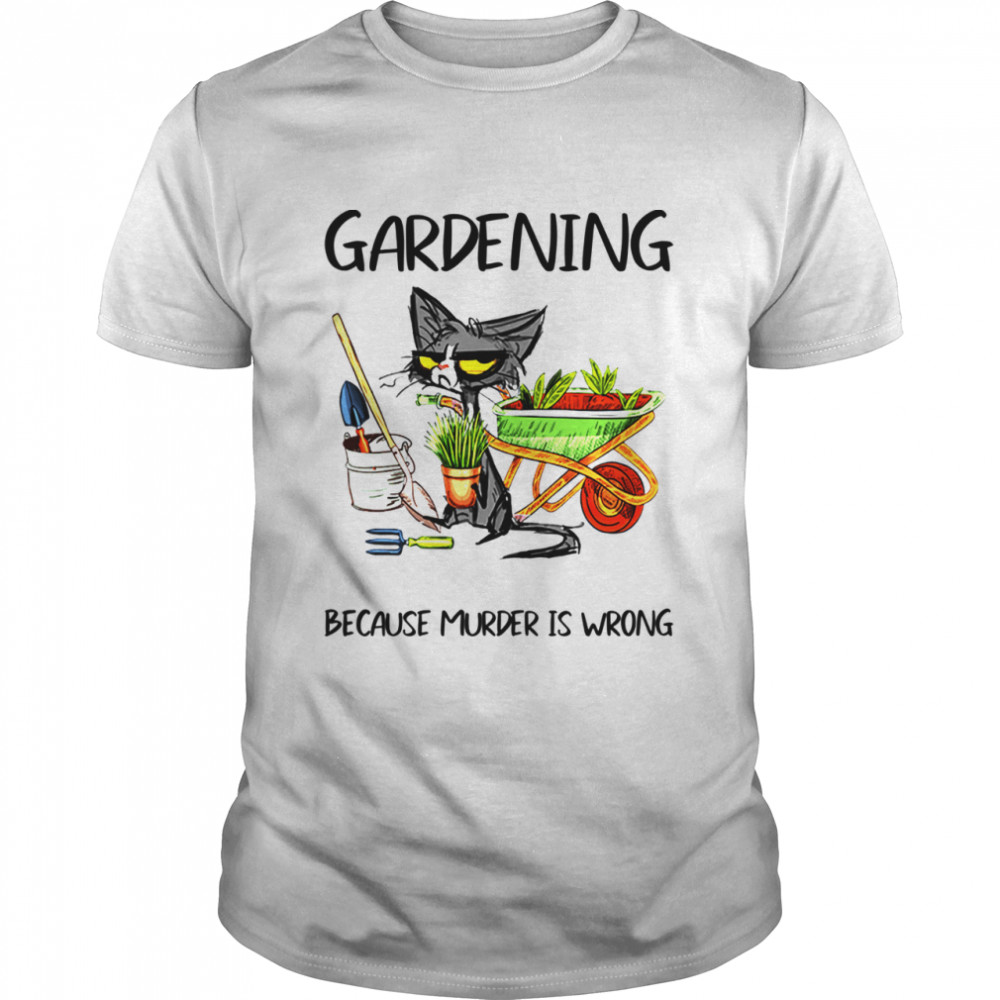 Mother's day Gardening Because Murder Is Wrong farmer mom shirt Classic Men's T-shirt