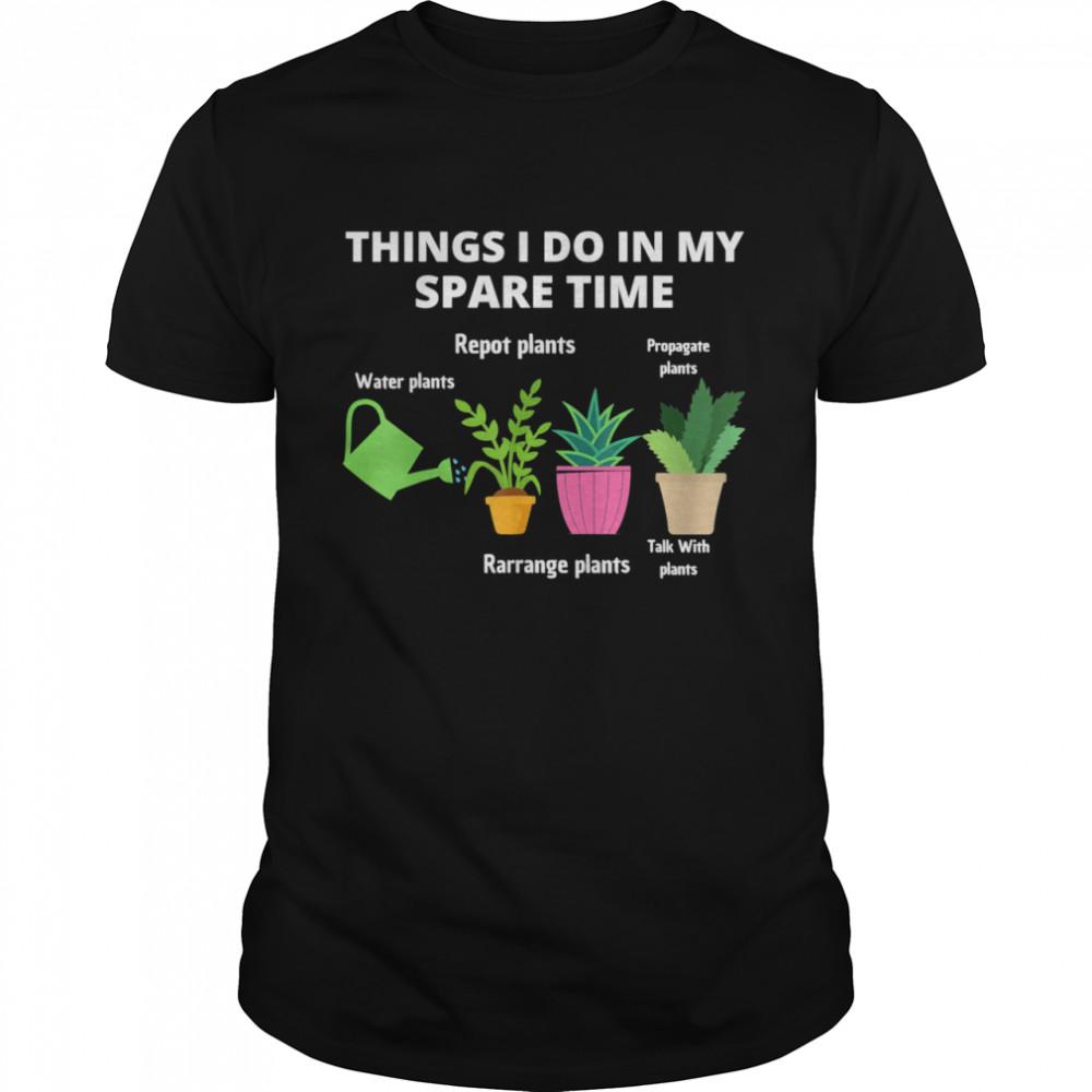 Things I Do In My Spare Time Plant shirt Gardene Gardening shirt Classic Men's T-shirt
