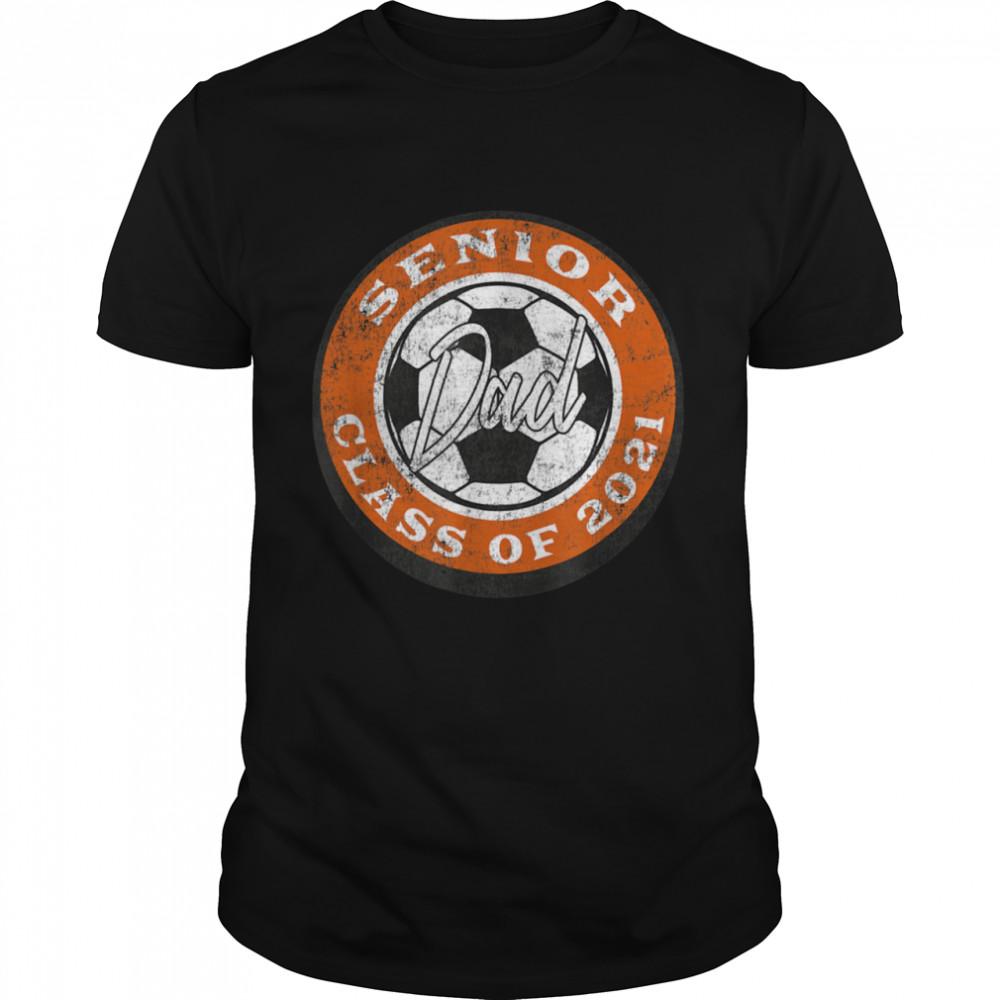 Senior Soccer Player Dad Class of 2021 Burnt Orange  Classic Men's T-shirt