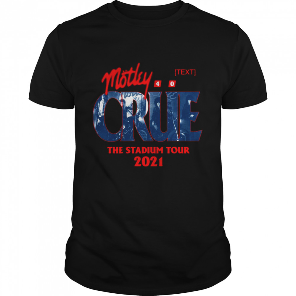 Motley Crue The Stadium Tour 2021 shirt Classic Men's T-shirt