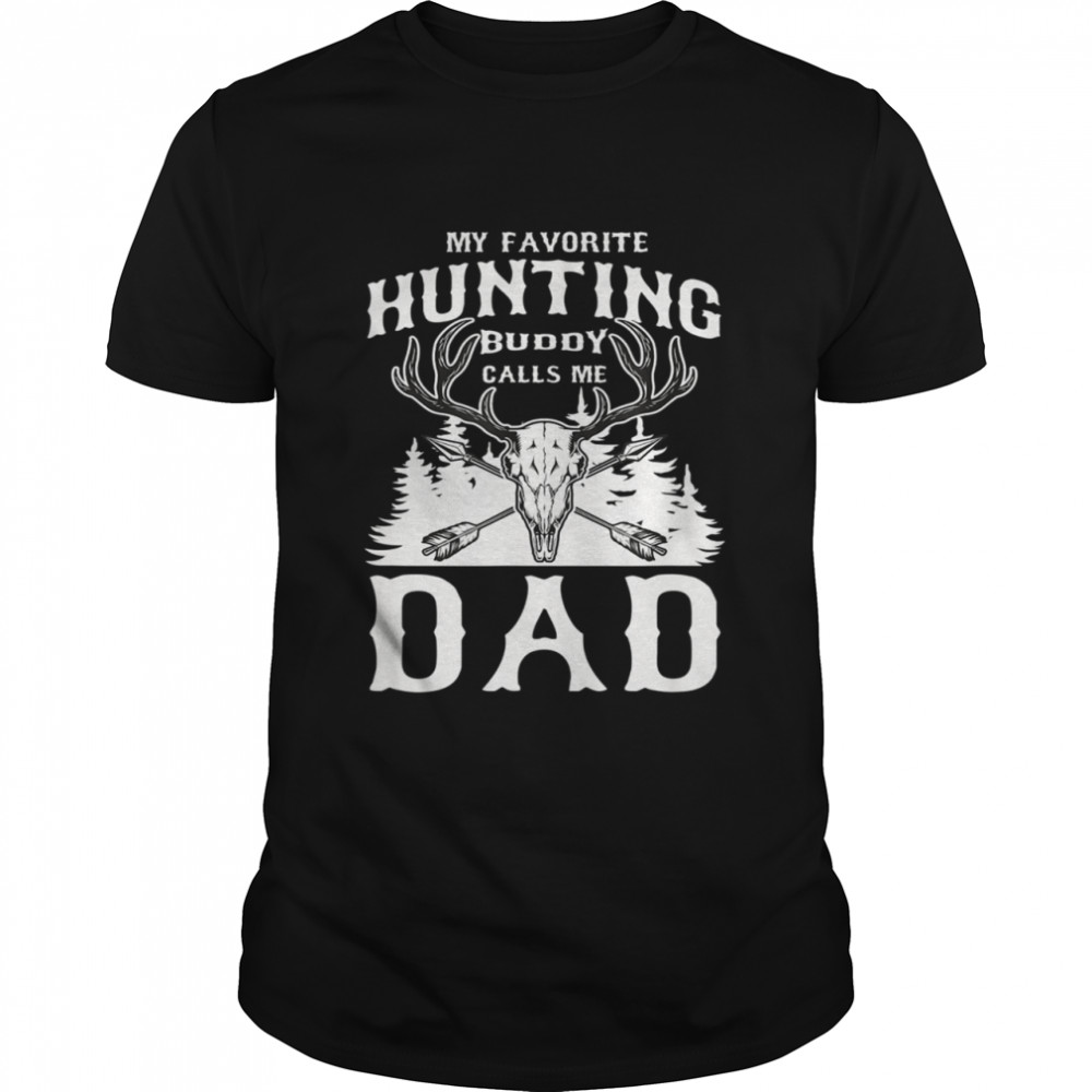 My Favorite Hunting Buddy Calls Me Dad Son Kid Father  Classic Men's T-shirt