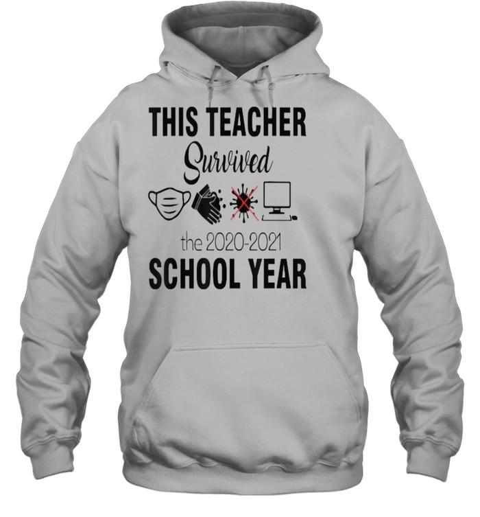 This teacher survivorthe 2020 2021 school year Teacher funny T- Unisex Hoodie