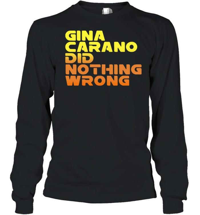 Retro Gina Carano Did Nothing Wrong shirt Long Sleeved T-shirt