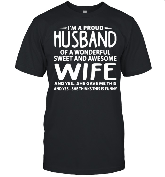 I'm A Proud Husband Of A Wonderful Sweet And Awesome Wife T-shirt Classic Men's T-shirt