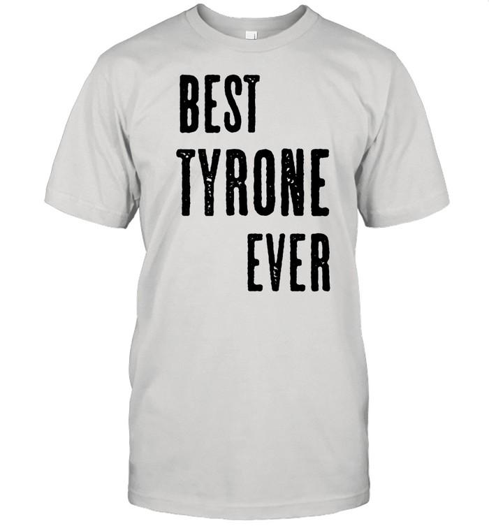 BEST TYRONE EVER Cute Name shirt Classic Men's T-shirt