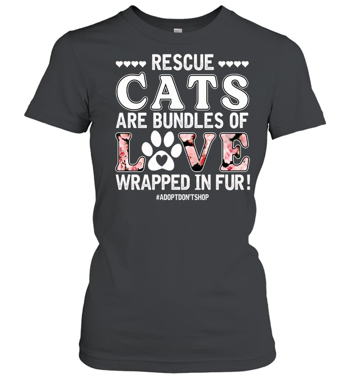 Rescue Cats Are Bundles Of Love Wrapped In Fur shirt Classic Women's T-shirt