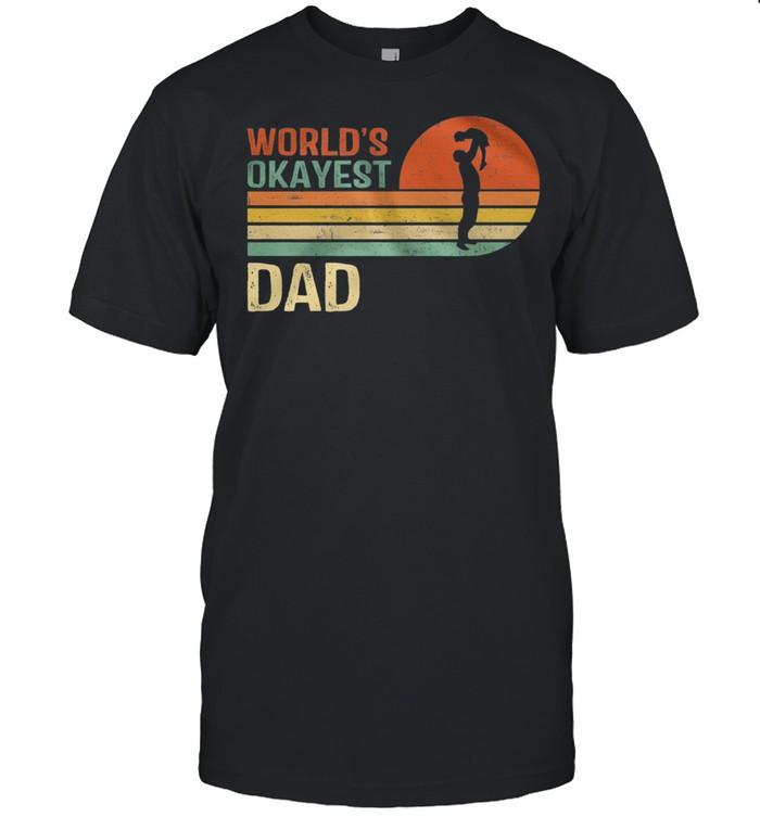 Retro Worlds Okayest Dad Vintage shirt Classic Men's T-shirt