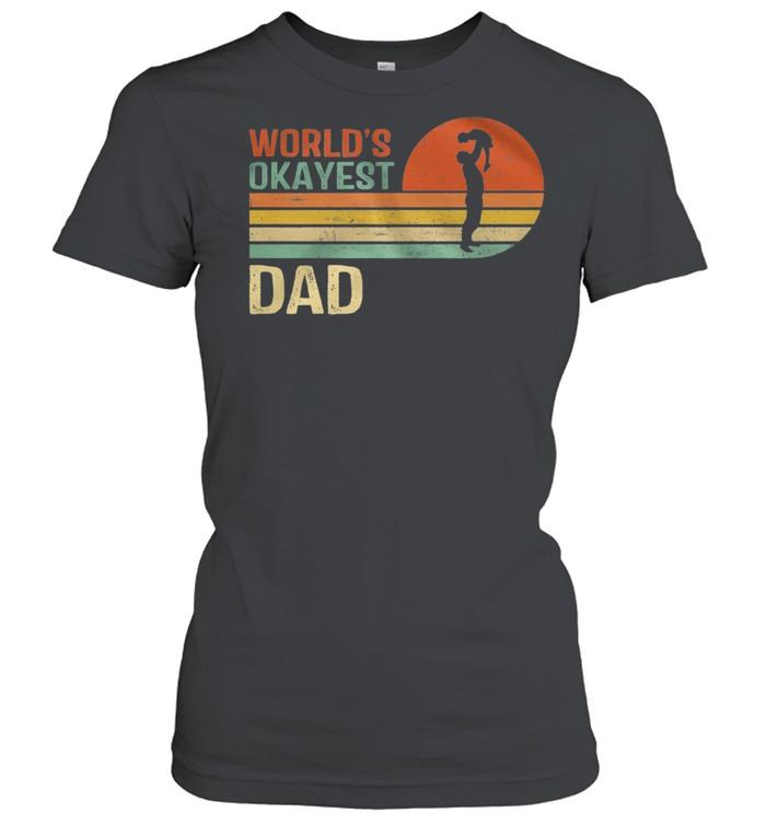 Retro Worlds Okayest Dad Vintage shirt Classic Women's T-shirt
