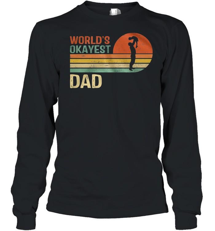 Retro Worlds Okayest Dad Vintage shirt Long Sleeved T-shirt