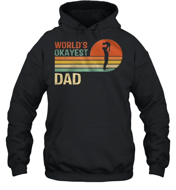 Retro Worlds Okayest Dad Vintage shirt Unisex Hoodie