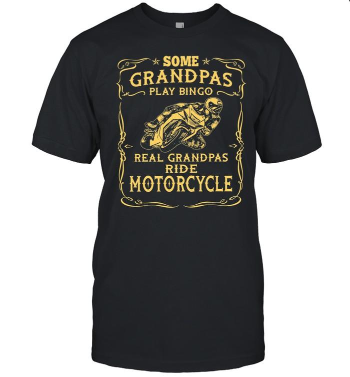 Some Grandpas Play Bingo Real Grandpas Ride Motorcycle shirt Classic Men's T-shirt