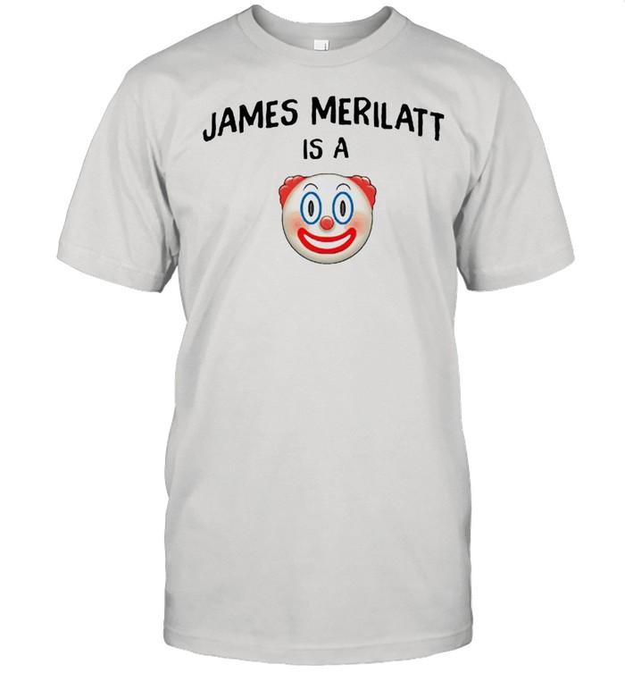 James Merilatt is a clown shirt Classic Men's T-shirt