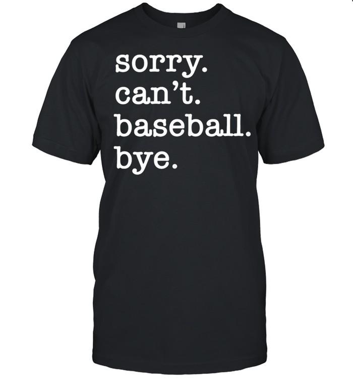 Sorry Can't Baseball Bye shirt Classic Men's T-shirt