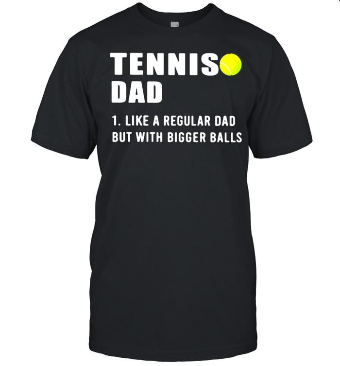 Tennis Dad Like A Regular Dad But With Bigger Balls  Classic Men's T-shirt