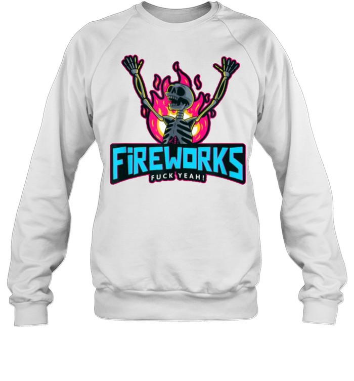 Fireworks Fuck Yeah 4th of July Independence Day Fire Skeleton T- Unisex Sweatshirt