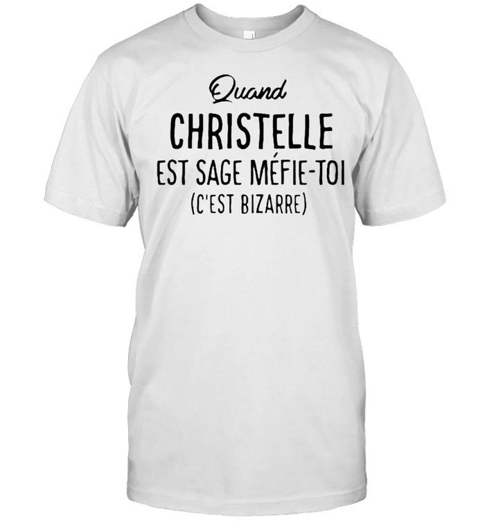 Quand Christelle Est Sage Mefie Toi  Classic Men's T-shirt