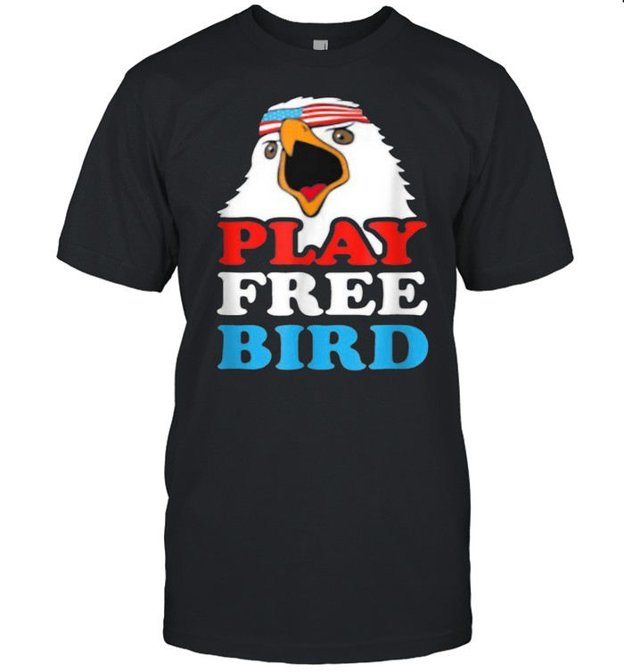 Play Free Bird Bald Eagle American 4th Of July Independence T- Classic Men's T-shirt