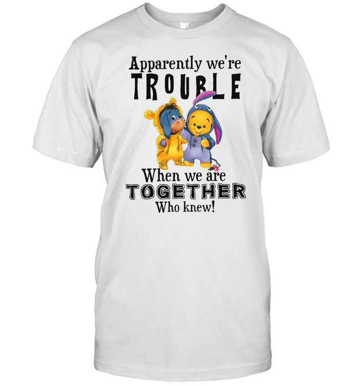 Eeyore and winnie the pooh apparently were trouble when were together who knew shirt Classic Men's T-shirt