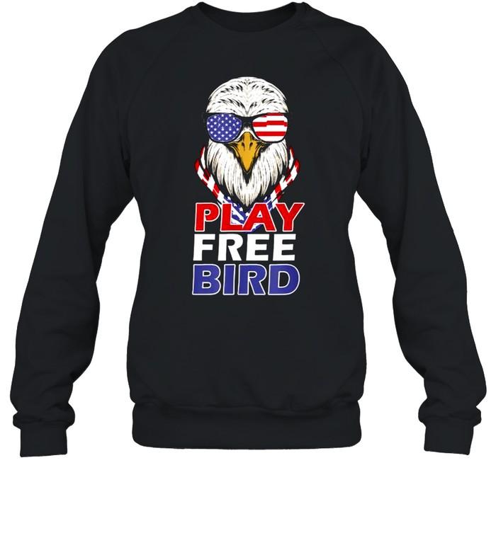 Play Free Bird 4th of July American T- Unisex Sweatshirt