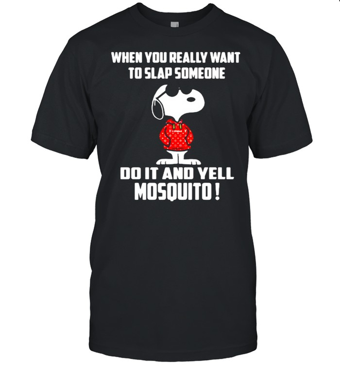 When You Really Want To Slap Someone Do It And Yell Mosquito Snoopy  Classic Men's T-shirt
