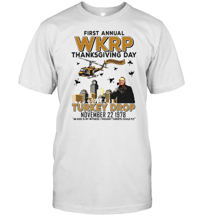 First Annual Wkrp Thanksgiving Day Turkey Drop November 22 1978  Classic Men's T-shirt