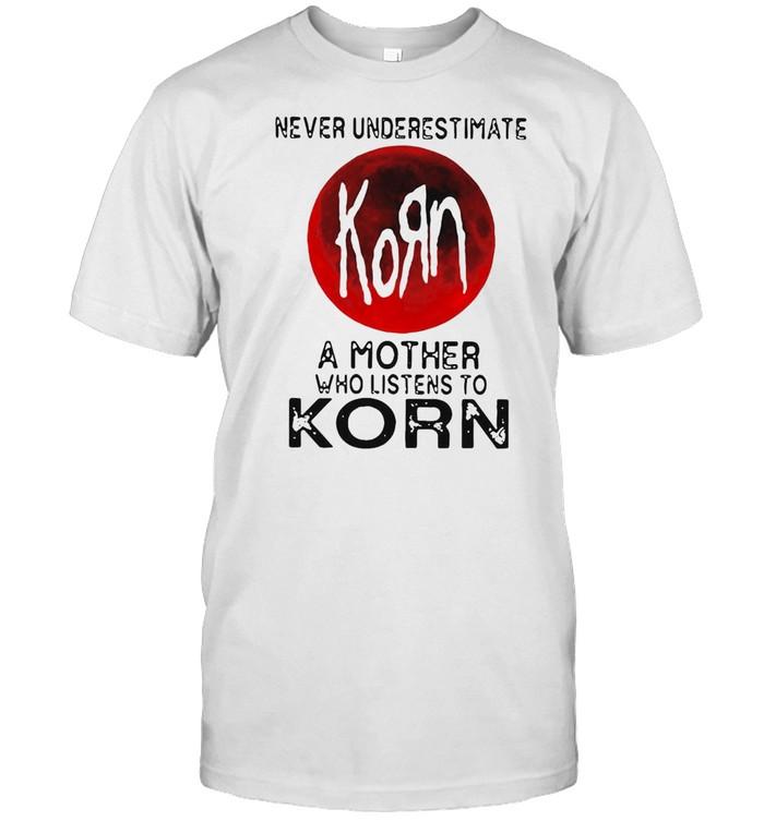 Never Underestimate Korn A Mother Who Listen To Korn  Classic Men's T-shirt