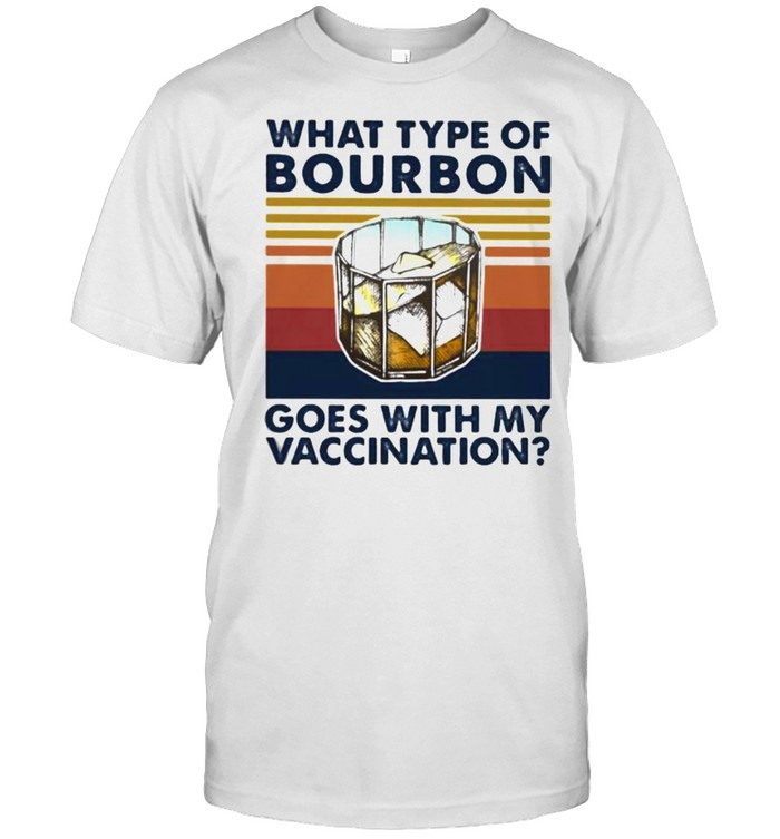 What Type Of Bourbon Goes With My Vaccination Vintage  Classic Men's T-shirt