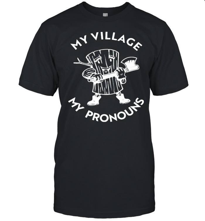 My village my pronouns shirt Classic Men's T-shirt