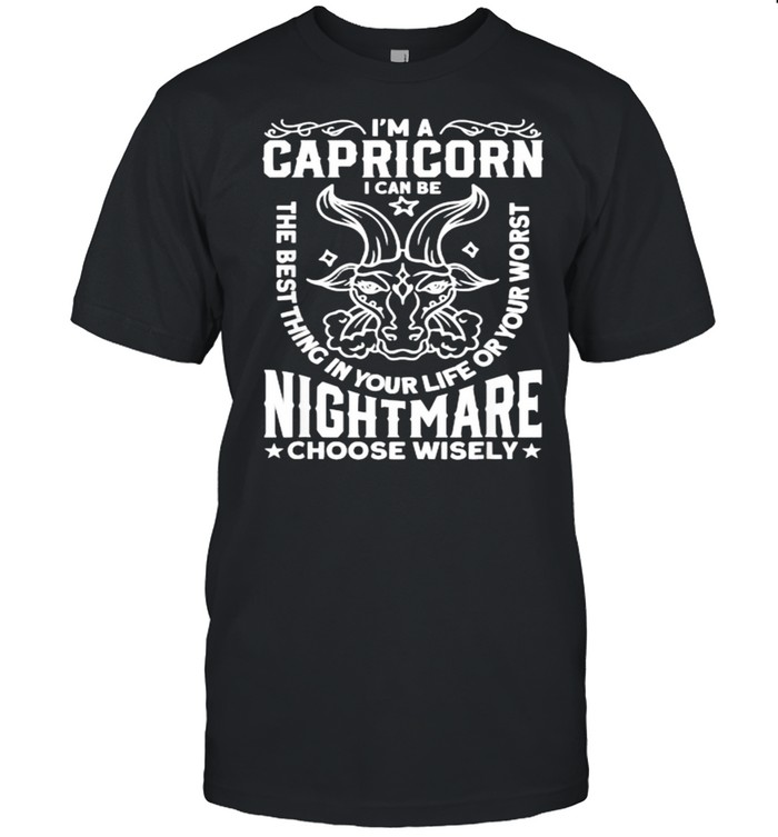 I'm A Capricorn Can Be The Best Thing In Your Life – Zodiac Wisdom  Classic Men's T-shirt