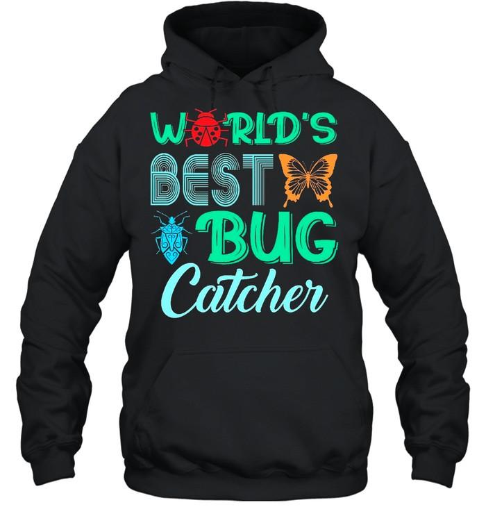 Worlds Best Bug Catcher Bug Hunter shirt Unisex Hoodie