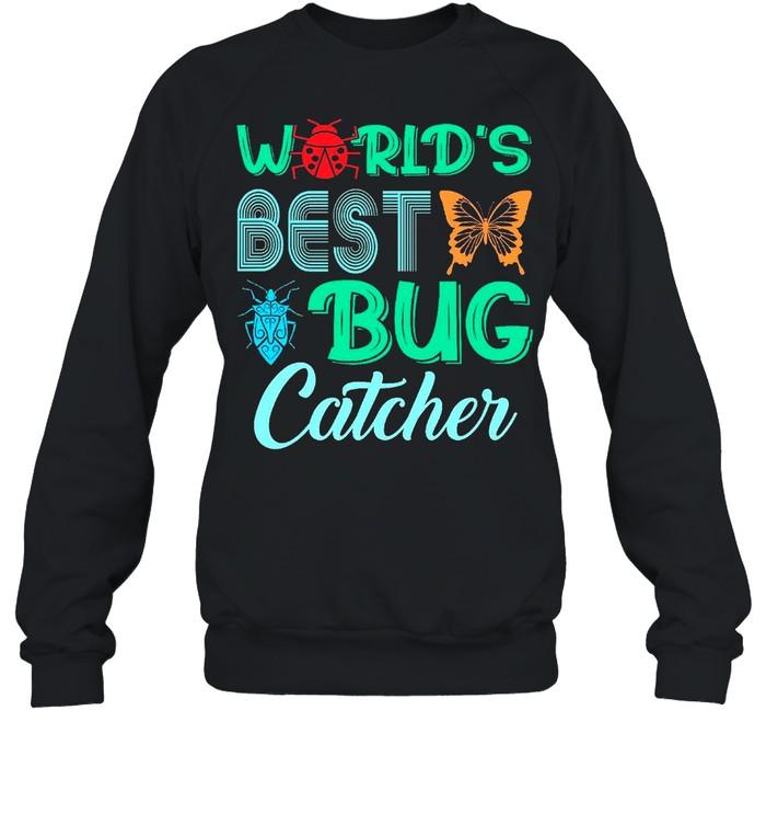 Worlds Best Bug Catcher Bug Hunter shirt Unisex Sweatshirt