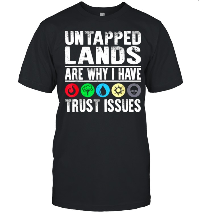 Untapped Lands Trust Issues Magic Geek Great cool  Classic Men's T-shirt