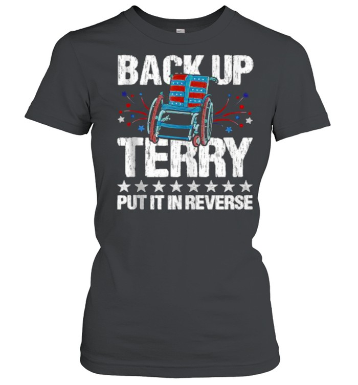 Back It up Terry Put It in Reverse 4th of July Independence Classic Women's T-shirt