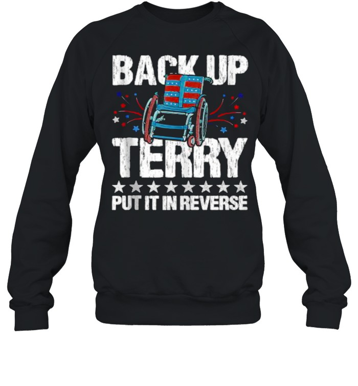 Back It up Terry Put It in Reverse 4th of July Independence Unisex Sweatshirt
