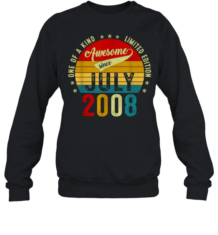 One of a kind limited edition awesone since July 2008 13 years old vintage shirt Unisex Sweatshirt