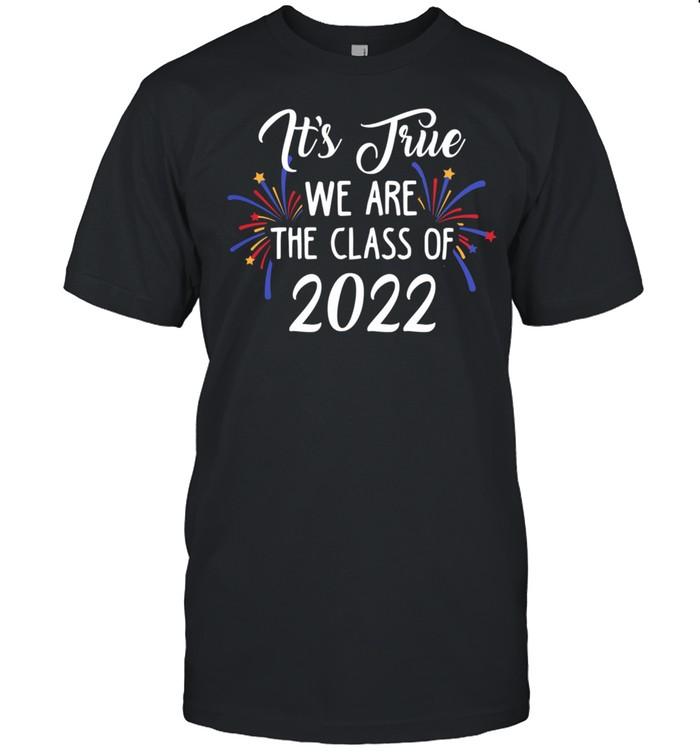 Its True We Are The Class Of 2022 Firework shirt Classic Men's T-shirt