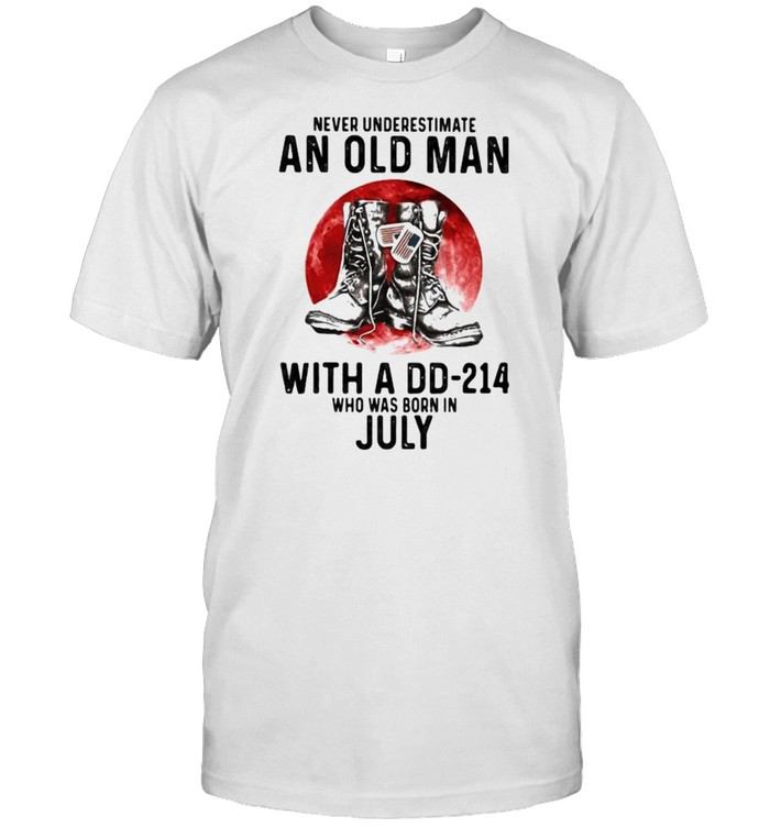 Never Underestimate An Old Man With A DD 214 Who Was Born In July Blood Moon  Classic Men's T-shirt