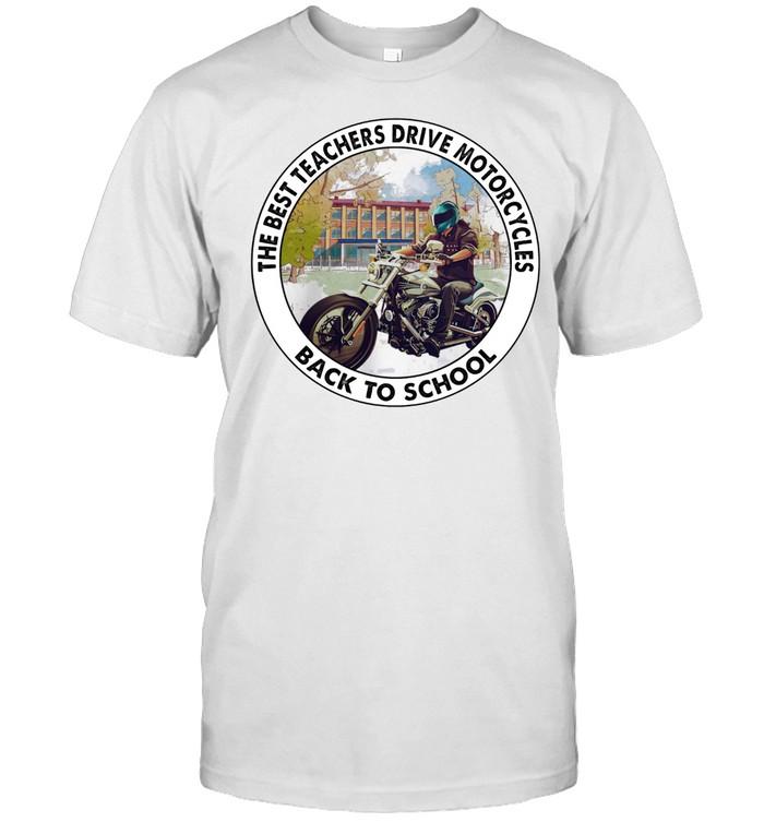 The best teachers drive motorcycles back to school shirt Classic Men's T-shirt