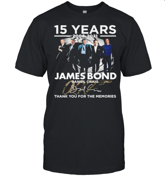 15 Years 2006 2021 Jame Bond Thank You For The Memories  Classic Men's T-shirt