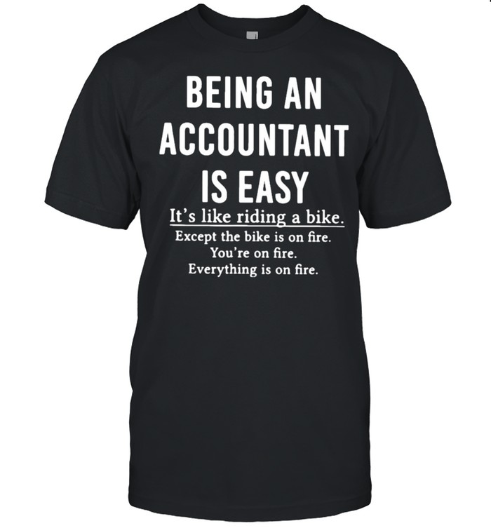 Being An Accountant Is Easy It's Like Riding A Bike  Classic Men's T-shirt