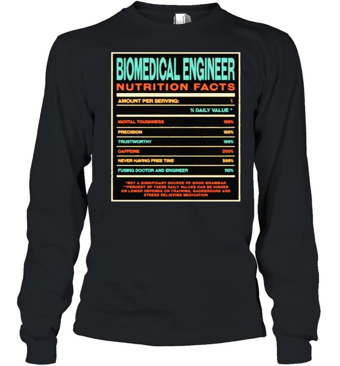 Biomedical Engineer Nutrition Facts Funny Engineering T- Long Sleeved T-shirt