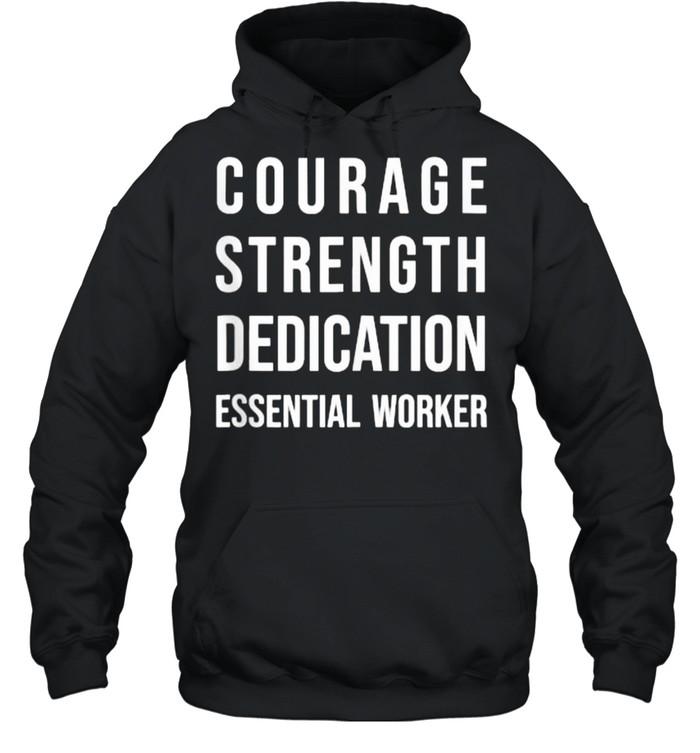 Courage Strength Dedication Essential Worker T- Unisex Hoodie