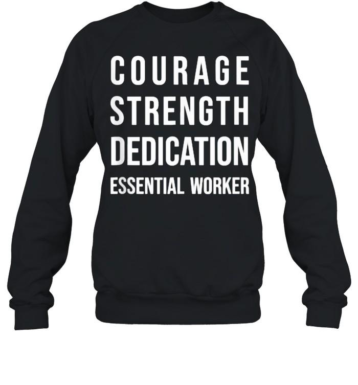 Courage Strength Dedication Essential Worker T- Unisex Sweatshirt