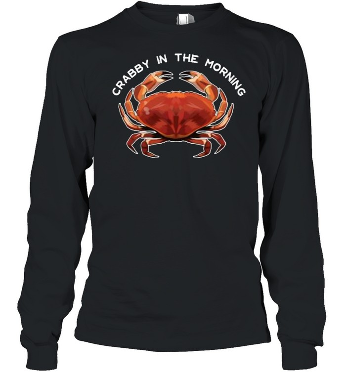 Crabby in the Morning T- Long Sleeved T-shirt