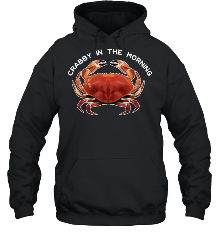 Crabby in the Morning T- Unisex Hoodie