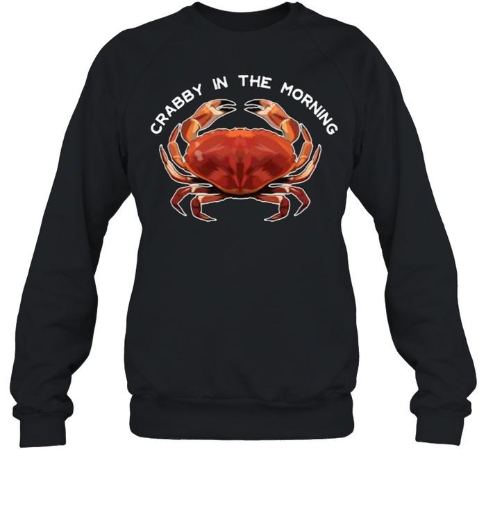 Crabby in the Morning T- Unisex Sweatshirt