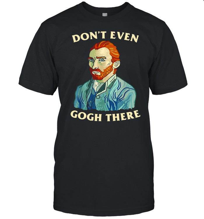 Don't Evens Goghs There T-shirt Classic Men's T-shirt