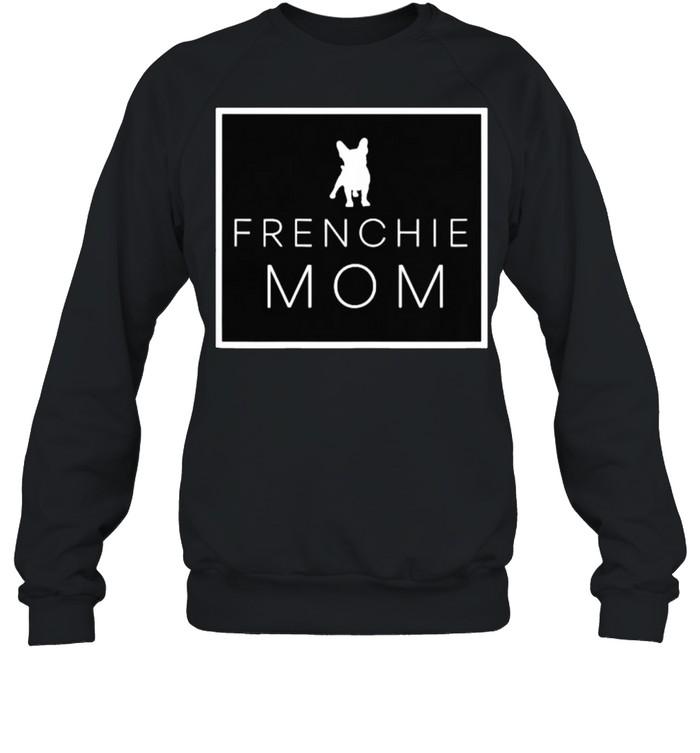 Frenchie Mom Dog T- Unisex Sweatshirt