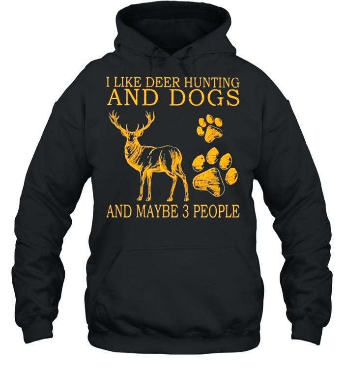 I like deer hunting and maybe 3 people shirt Unisex Hoodie